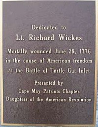 Plaque - Dedicated to Lt. Richard Wickes, Mortally wounded June 29, 1776 in the cause of American freedom at the Battle of Turtle Gut Inlet, presented by Cape May Patriots Chapter Daughters of the American Revolution